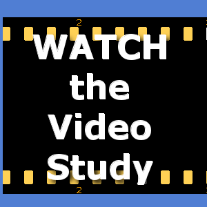 WATCH the Video Study